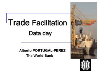 Trade Facilitation           Data day