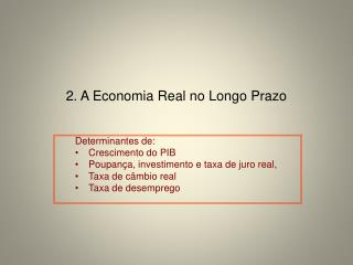 2. A Economia Real no Longo Prazo