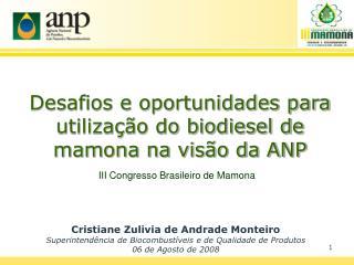 Desafios e oportunidades para utilização do biodiesel de mamona na visão da ANP