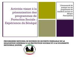 Activités visant à la pérennisation des programmes de Protection Sociale : Expérience du Sénégal