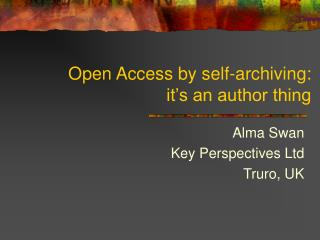 Open Access by self-archiving:   it�s an author thing