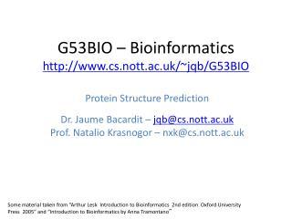 G53BIO – Bioinformatics cs.nott.ac.uk/~jqb/G53BIO
