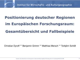 Christian Dyroff ** Benjamin Grimm ** Matthias Mersch ** Torbjörn Schöll