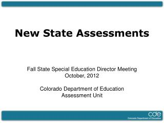 New State Assessments Fall State Special Education Director Meeting  October, 2012