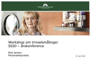 Workshop om trivselsmålinger  SSID – årskonference