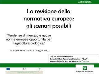 La revisione della normativa europea: gli scenari possibili
