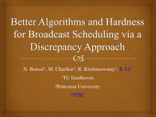 Better Algorithms and Hardness for Broadcast Scheduling via a Discrepancy Approach