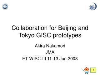 Collaboration for Beijing and Tokyo GISC prototypes