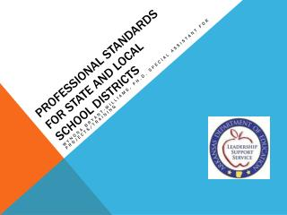 PROFESSIONAL STANDARDS FOR STATE and LOCAL SCHOOL DISTRICTS