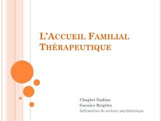 L'Accueil Familial Thérapeutique
