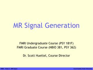 MR Signal Generation