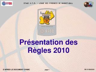 Présentation des Règles 2010