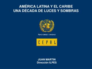 AMÉRICA LATINA Y EL CARIBE UNA DÉCADA DE LUCES Y SOMBRAS