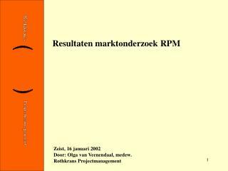 Resultaten marktonderzoek RPM