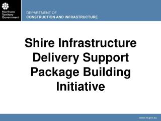 Shire Infrastructure Delivery Support Package Building Initiative