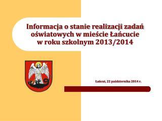 Informacja o stanie realizacji zadań oświatowych w mieście Łańcucie w roku szkolnym 2013/2014
