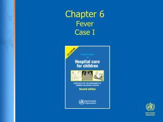 Chapter 6 Fever Case I
