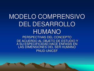 MODELO COMPRENSIVO DEL DESARROLLO HUMANO