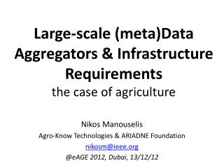 Large-scale (meta)Data Aggregators & Infrastructure Requirements the case of agriculture