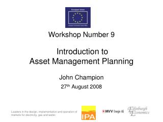 Workshop Number 9 Introduction to Asset Management Planning John Champion