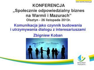 Komunikacja jako czynnik budowania  i utrzymywania dialogu z interesariuszami Zbigniew Koban