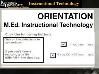 ORIENTATION M.Ed. Instructional Technology