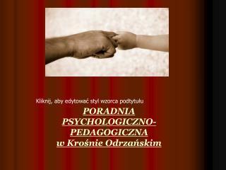 PORADNIA  PSYCHOLOGICZNO-PEDAGOGICZNA w Krośnie Odrzańskim