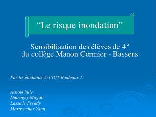 Sensibilisation des élèves de 4°  du collège Manon Cormier - Bassens