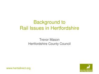 Background to  Rail Issues in Hertfordshire