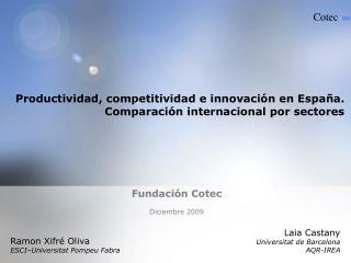 Productividad, competitividad e innovación en España.  Comparación internacional por sectores