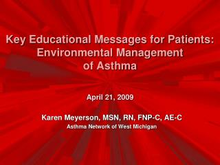 Key Educational Messages for Patients: Environmental Management of Asthma April 21, 2009