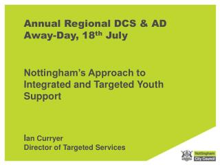 Annual Regional DCS & AD Away-Day, 18 th  July