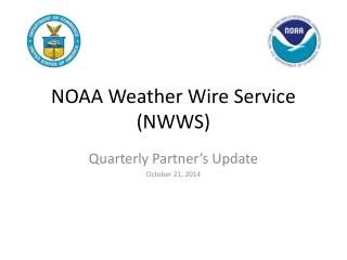 NOAA Weather Wire Service (NWWS)