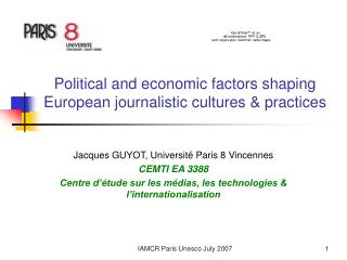 Political and economic factors shaping European journalistic cultures & practices