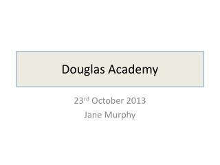 Douglas Academy