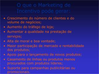 O que o Marketing de Incentivo pode gerar: