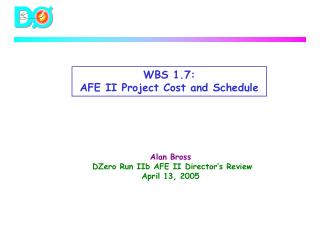 WBS 1.7: AFE II Project Cost and Schedule