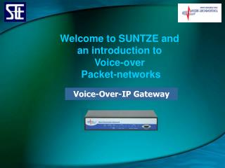 Welcome to SUNTZE and  an introduction to  Voice-over  Packet-networks