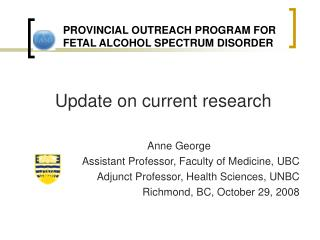PROVINCIAL OUTREACH PROGRAM FOR 	    FETAL ALCOHOL SPECTRUM DISORDER