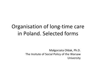 Organisation of long-time care  in Poland. Selected forms