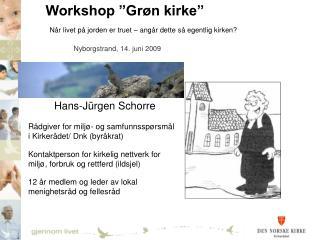 """Workshop """"Grøn kirke"""" Når livet på jorden er truet – angår dette så egentlig kirken?"""