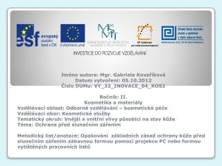 Jméno autora: Mgr. Gabriela Kovaříková Datum vytvoření: 05.10.2012