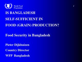 IS BANGLADESH  SELF-SUFFICIENT IN FOOD (GRAIN) PRODUCTION? Food Security in Bangladesh