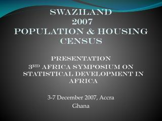 Swaziland  2007  population & housing census