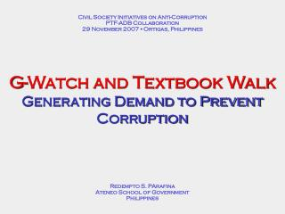 G-Watch and Textbook Walk Generating Demand to Prevent Corruption