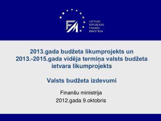 Finanšu ministrija 2012.gada 9.oktobris