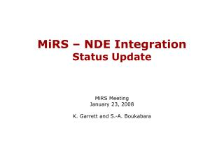 MiRS � NDE Integration Status Update