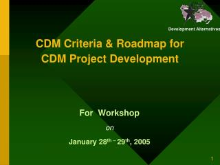 CDM Criteria & Roadmap for  CDM Project Development
