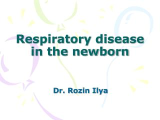 Respiratory disease in the newborn
