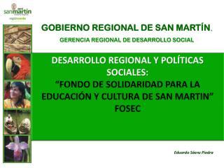 GOBIERNO REGIONAL DE SAN MART�N . GERENCIA REGIONAL DE DESARROLLO SOCIAL